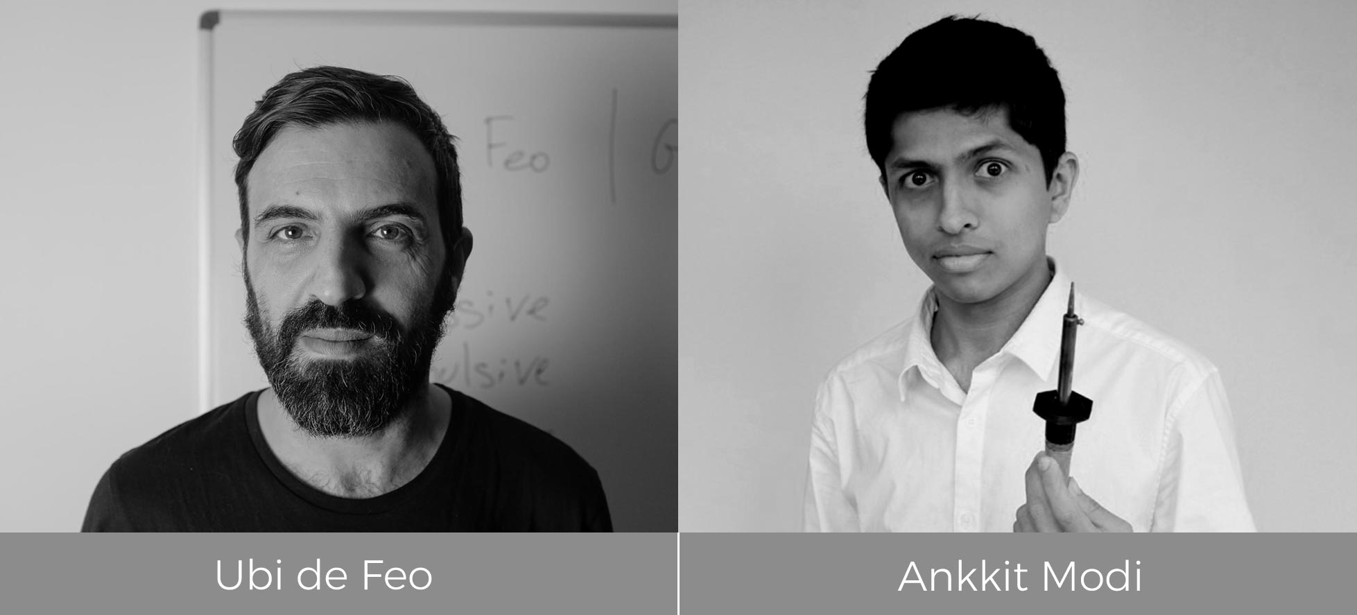 Ubi de Feo and Ankkit Modi